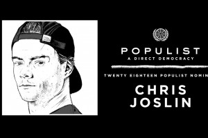 Vote Chris Joslin - Populist 2018