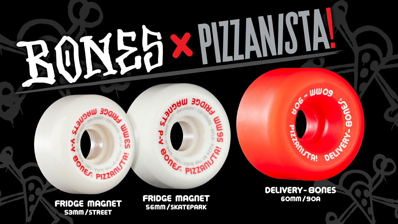 Bones Wheels Pizzanista