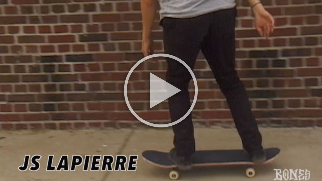 BONES Wheels JS LAPIERRE Video
